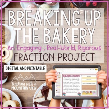 Breaking Up the Bakery: A Fraction Project , Center , or Assessment *Common Core