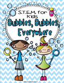 Bubbles, Bubbles, Everywhere: S.T.E.M. Activity