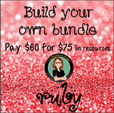Build Your Own Bundle! Ruby Level- Pay $60 for $75 of resources