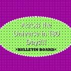 """Bulletin Board - Earth Science - """"Across the universe in 1"""