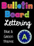 Bulletin Board Lettering Set:  Blue & Green