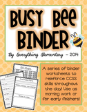 Busy Bee Binder - Common Core Morning or Early Finisher Work!