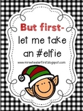 But First...Let Me Take an Elfie