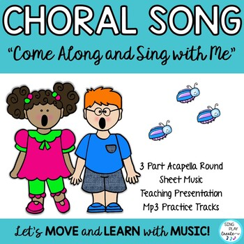 "CHORAL SONG ""Come Along and Sing With Me"" *ROUND *KODALY *"