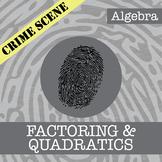 CSI: Algebra -- STEM Project -- Unit 9 -- Factoring & Quadratics