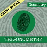 CSI: Geometry -- STEM Project -- Unit 5 -- Trigonometry