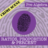 CSI: Pre-Algebra -- STEM Project -- Unit 7 - Ratio, Propor