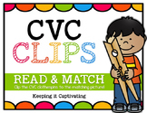 CVC Clips {Read & Match}