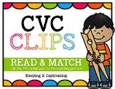 CVC Clips {Read & Match}