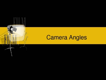 Camera angles and film shots notes