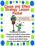 Cause and Effect Strategy Lesson Packet