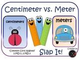 Centimeter vs. Meter Slap