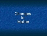 Changes In Matter Power Point