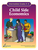 Child-Side Economics (Grades 4-6) by Teaching Ink