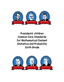 Children of Presidents-Common Core Standards-Sixth Grade S