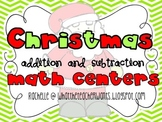 Christmas Addition and Subtraction Math Centers
