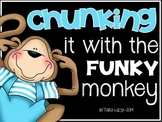 Chunking it with the Funky Monkey