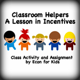 """Economics Lesson in Incentives: """"Classroom Helpers"""""""