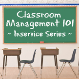 Classroom Management 101 inservice / professional developm