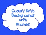 Cloudy Days Backgrounds with Frames