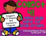 Collect 4! {Polygons, 3D Shapes, and Geometric Figures}