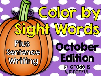 Color by Sight Words ~PLUS SIGHT WORD SENTENCE WRITING~ October Edition!!!