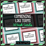 Combining Like Terms: 30 Task Cards