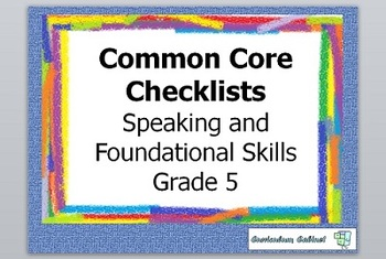 Common Core  Checklist Speaking and Foundational Skills Grade 5
