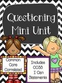 Questioning Mini Unit (CCSS)