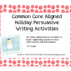 Common Core Holiday Persuasive Writing Prompts