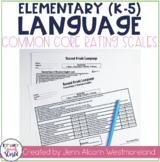 Common Core Language Rating Scales {K-5}