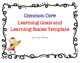 Common Core Learning Goals and Learning Scale Template