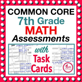 7th Grade Math Common Core Assessments or Warm Ups or Task Cards