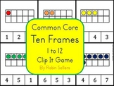 Common Core Ten Frames 1 to 12 Clip It Game