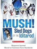 Common Core Unit Readers Response Journal for Mush! Dogs o