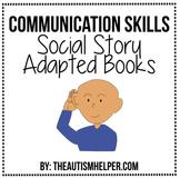 Communication Skills: Social Story Adapted Books