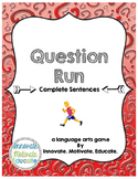 Complete Sentences: Question Run Game