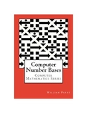 Computer Number Bases – Computer Mathematics Series