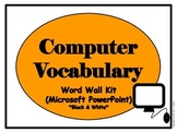 Computer Vocabulary Word Wall (PowerPoint) Black and White