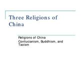 Confucianism, Daoism, Buddhism-3 philosophies of China