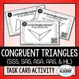 Congruent Triangles {SSS, SAS, ASA, AAS, & HL}: Task Cards