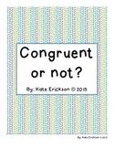 Congruent or Not?