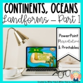 Continents, Oceans, and Landforms {K-1}