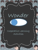 Cooperative Learning Activities for Wonder by R.J. Palacio