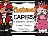 Costume Capers: 5 Math and 5 Literacy Centers