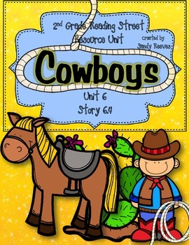 Cowboys Reading Street 2nd Grade Unit 6 Story 4