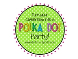 Create a polka dot classroom (colorful)