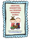 Creating, Segmenting, Reading Nonsense Words
