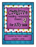 Creative Reading Response Sheets 2 {for Any Book}