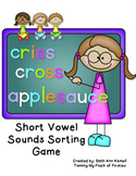Criss Cross Applesauce ~ Short Vowel Sorting Game
